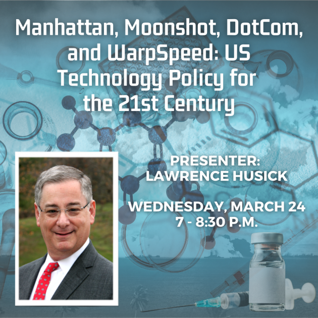 Virtual: Manhattan, Moonshot, DotCom, and WarpSpeed: US Technology Policy for the 21st Century